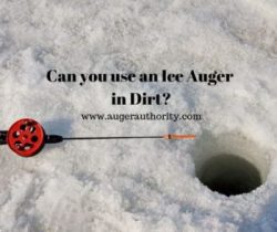 can you use an ice auger in dirt