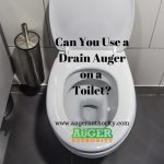 Can You Use a Drain Auger on a Toilet?