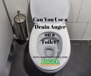 can you use a drain auger on a toilet