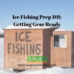 Ice Fishing Prep: Get Ready to Hit the Ice