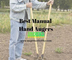 best hand auger
