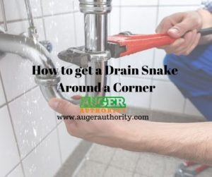 how to get drain snake around a corner