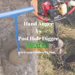 Hand Auger Vs Post Hole Digger