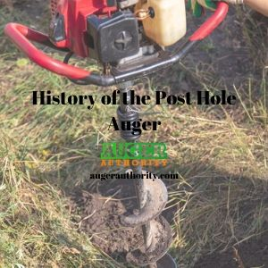 history of post hole auger
