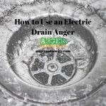 How to Use an Electric Drain Auger