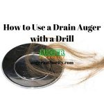 How to Use a Drain Auger with a Drill
