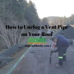 How to Unclog a Vent Pipe on Your Roof