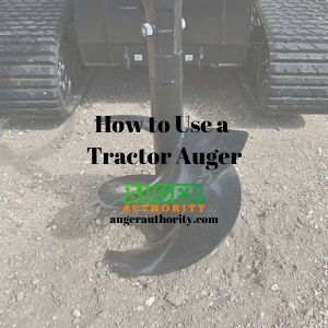 how to use a tractor auger
