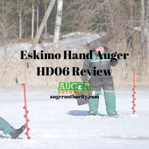 Eskimo HD06 Hand Auger Review