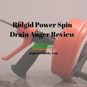Ridgid Power Spin Drain Auger Review