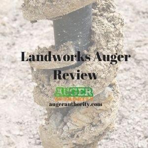 Landworks auger review