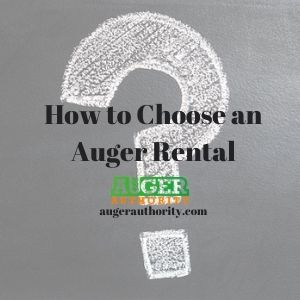 how to choose an auger rental