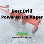 Best Drill Powered Ice Auger